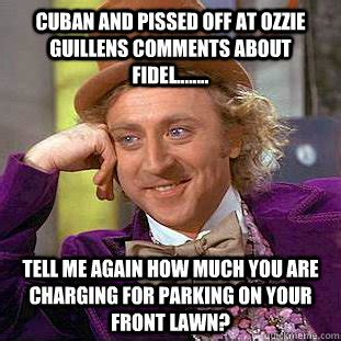 Pissed Meme - cuban and pissed off at ozzie guillens comments about