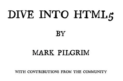 dive into html5 html 5 coding of html5 coding follow these resources