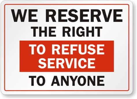 """what does """"we reserve the right to refuse service to"""