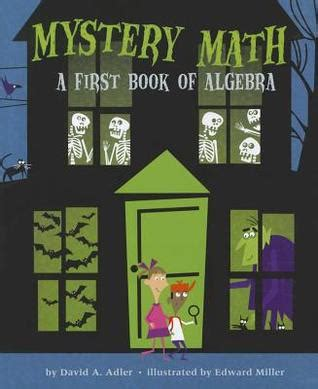 mystery picture books mystery math a book of algebra by david a adler