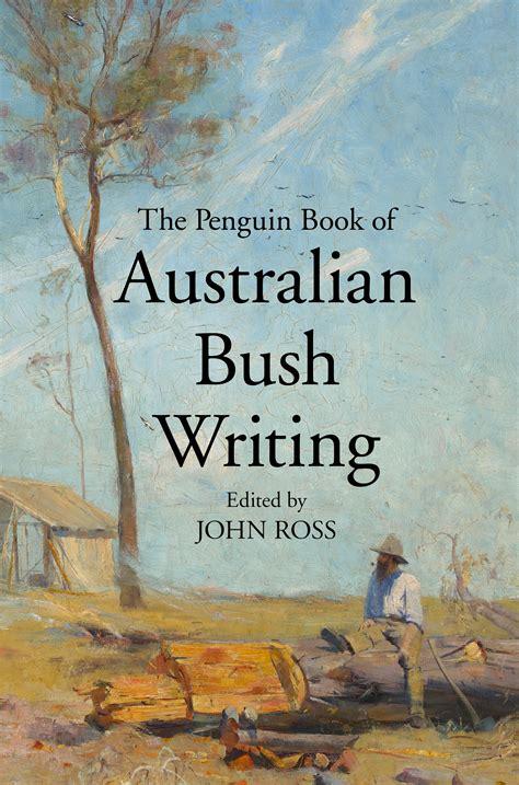the penguin book of penguin book of australian bush writing the penguin books australia