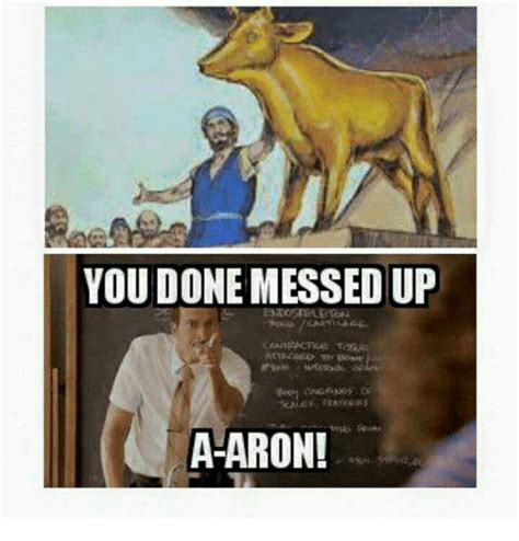 You Done Messed Up A - 25 best memes about a aron a aron memes
