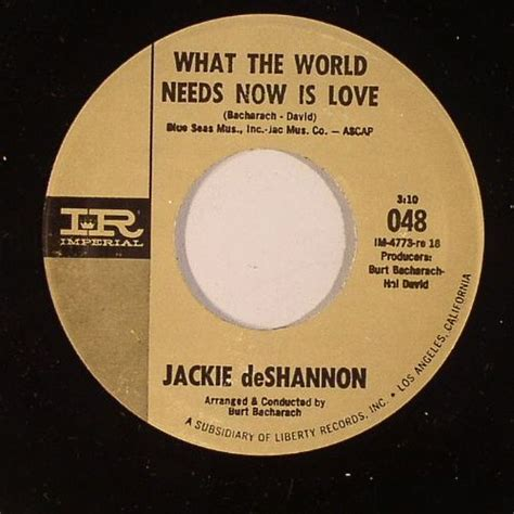 What The World Needs Now by Jackie Deshannon What The World Needs Now Is Vinyl At