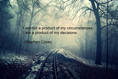 my my i am not a product of my circumstances i am a pro