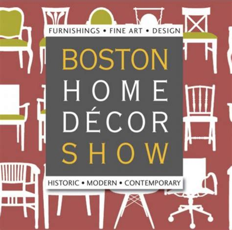home decor boston boston home decor show nov 19 22 bosguy