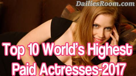 the two actresses on forbes highest paid list you may forbes list of world s top 10 highest paid actresses in 2017