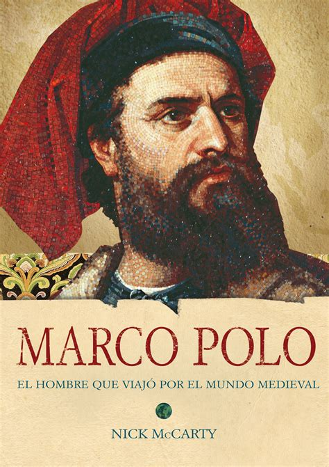 Marco O Polo by Marco Polo Un Adelantado Inspiro A Colon Y Otros Viajeros