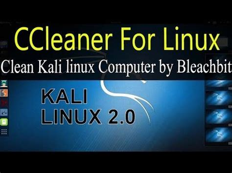 ccleaner for linux clean your kali linux computer by free bleachbit a