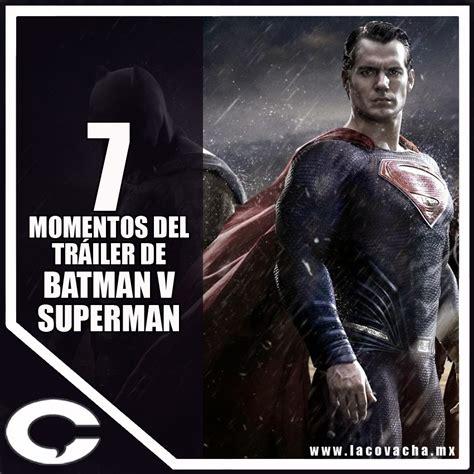 Batman V Superman 7 7 momentos tr 225 iler de batman v superman la covacha