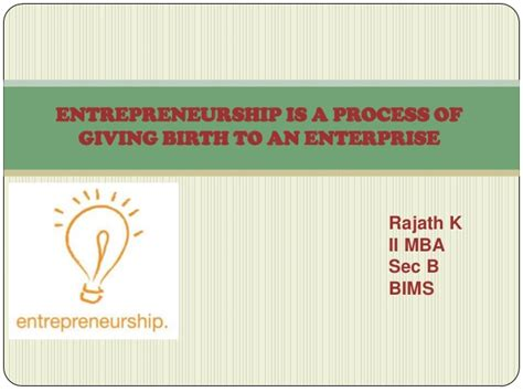 Entrepreneurship Ppt Mba by Entrepreneurship Is A Process Of Giving Birth To An