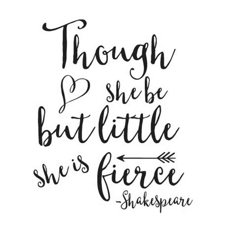 though she be but little she is fierce tattoo though she be but she is fierce quote archives