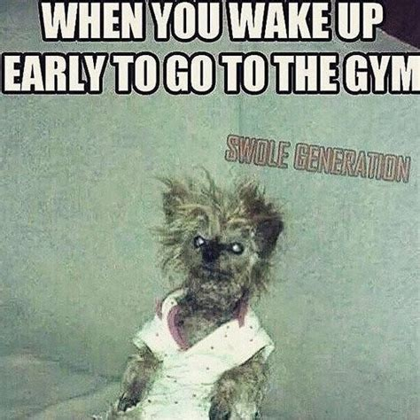 Wake Up Meme - 14 hilarious gym memes fitness junkies can relate to