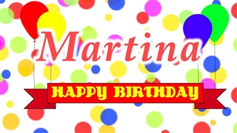 happy birthday song make a name happy birthday martina song