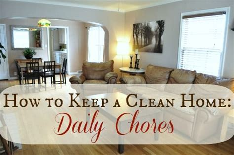 how to keep a house clean how to keep a clean home daily chores