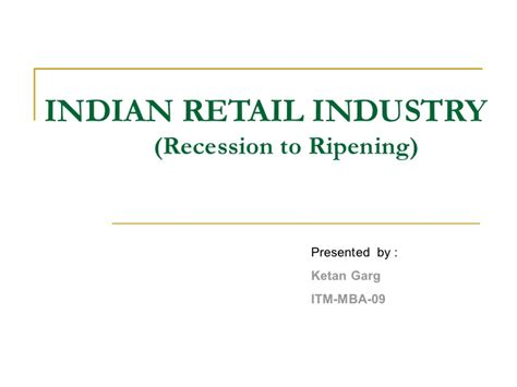 In Retail Industry For Mba by Indian Retail Industry