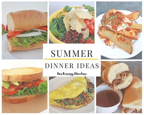 summer dinner menus and recipes summer dinner ideas our kerrazy adventure