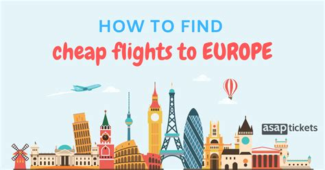 how to find the cheapest flights to europe 101 asaptickets travel