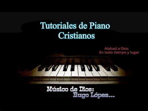 tutorial piano dios incomparable tu fidelidad tutorial de piano youtube