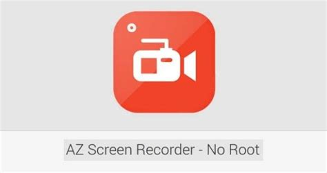 screen recorder no root apk android apk data az screen recorder no root android apk