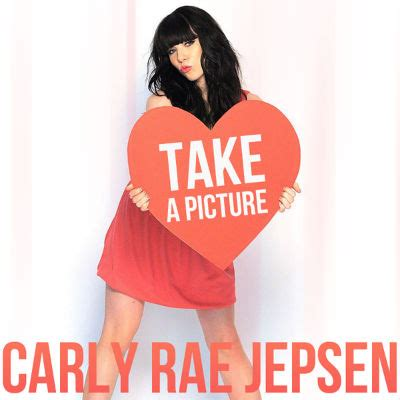 carly rae jepsen take a picture carly rae jepsen s take a picture hear the crowdsourced
