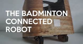 baddy open source badminton robot with app iphoneness
