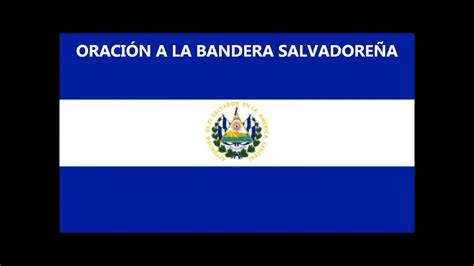 oraciones de la bandera oracion a la bandera salvadorena recitada y con letra