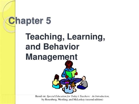 learning and behavior chapter 5 teaching learning and behavior management