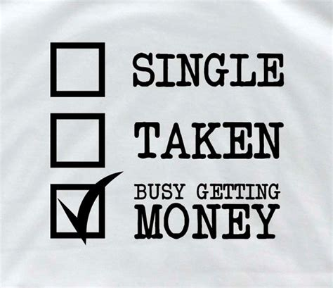 Single Taken Memes - single taken busy getting money personalized t shirt single t