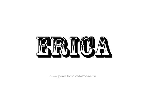 tattoo name erica erica name tattoo designs