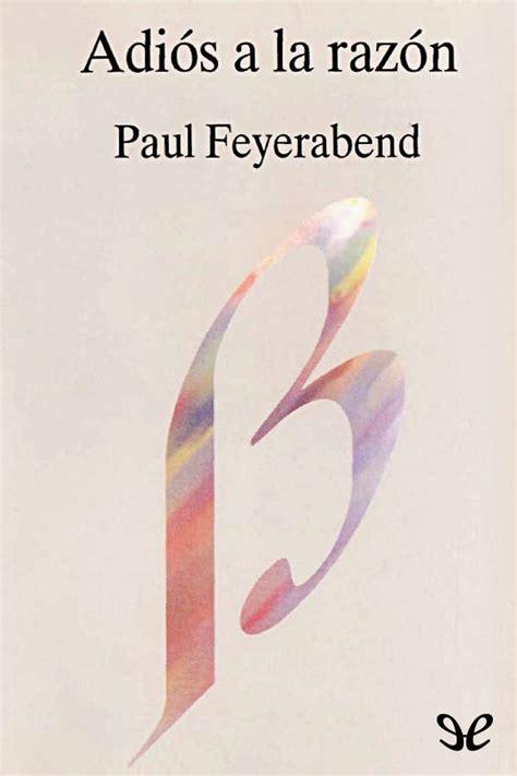 gratis libro e adios a las armas a farewell to arms para leer ahora adi 243 s a la raz 243 n paul feyerabend libros gratis