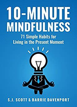 Davenport Mba Ranking by 10 Minute Mindfulness 71 Habits For Living In The Present
