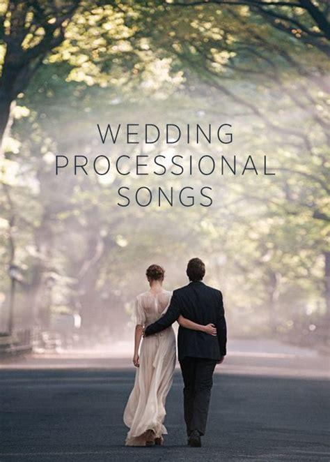 wedding processional song ideas top 10 wedding processional songs processional songs