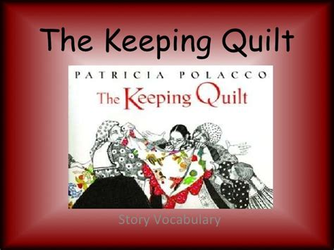 The Keeping Quilt Story by The Keeping Quilt Vocabulary