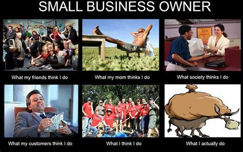 small meme small business owner meme