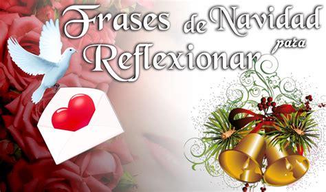 imagenes navideñas con dedicatorias frases de navidad para reflexionar felicitaciones de