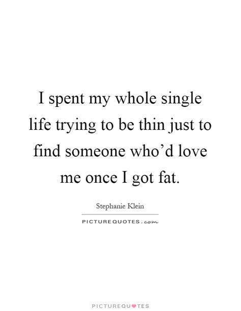 Enjoy My Single Life Quotes