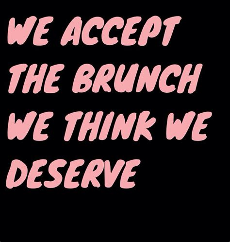 brunch quotes best 20 brunch quotes ideas on pinterest friday feeling