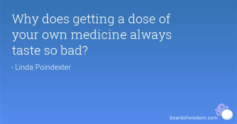 a taste of our own medicine a history of the royal quotes taste of your own medicine image quotes at