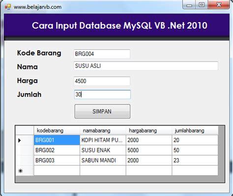 tutorial visual basic 2010 database cara input database mysql vb 2010 belajar vb 6 0 dan