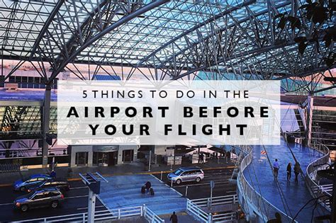 8 Things To Do In An Airport by 5 Things To Do In The Airport Before Your Flight Land Of