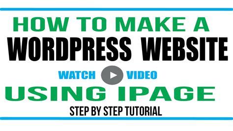 wordpress tutorial to create a website wordpress tutorial how to make a wordpress website using