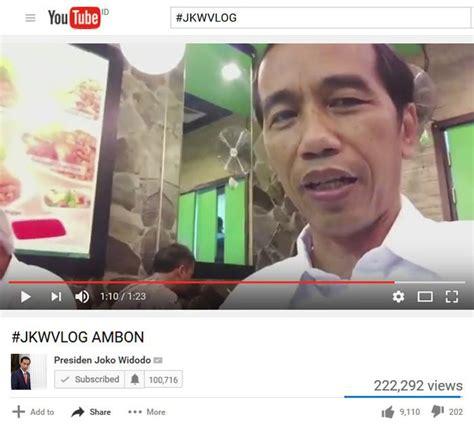 membuat vlog di youtube ketika jokowi nge vlog oleh gapey sandy kompasiana com