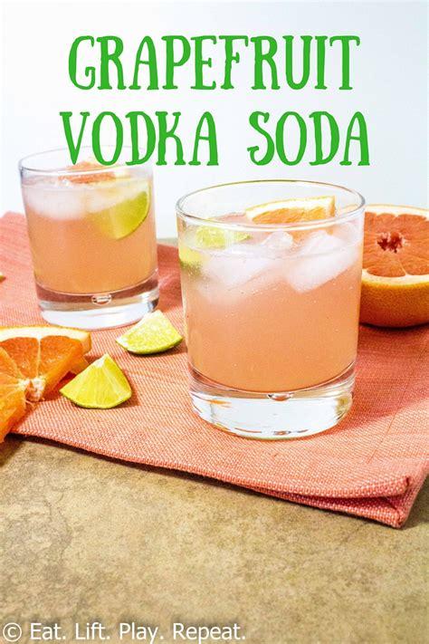 vodka soda grapefruit vodka soda eat lift play repeat