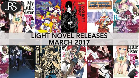 light novel light novel releases for march 2017 justus r
