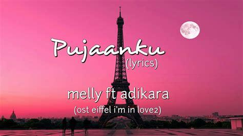lagu melly goeslaw di film eiffel i m in love pujaanku ost eiffel i m in love2 melly goeslaw ft