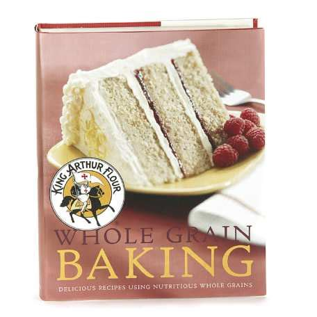 whole grains cookbook king arthur flour whole grain baking cookbook