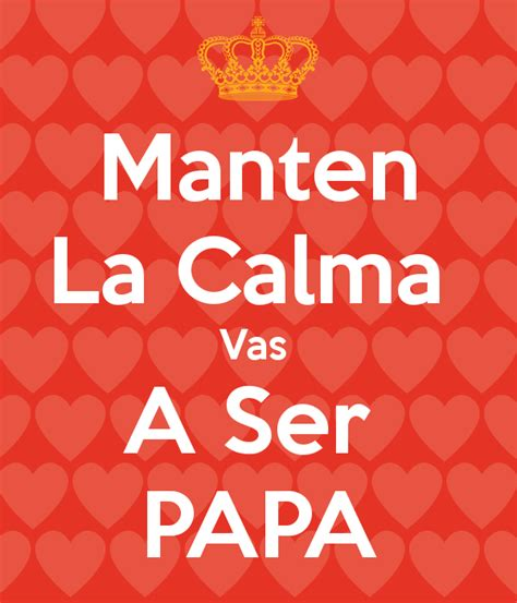 vas a ser el manten la calma vas a ser papa poster cylaine puerto keep calm o matic