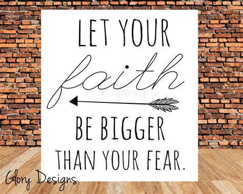 let your faith be bigger than your fear tattoo let your faith be bigger than your fear quotes