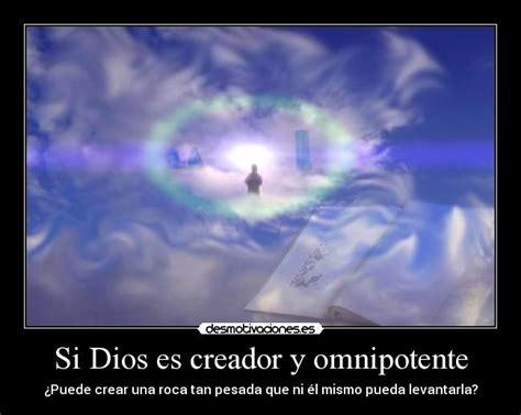 imagenes de dios omnipotente si dios es creador y omnipotente desmotivaciones