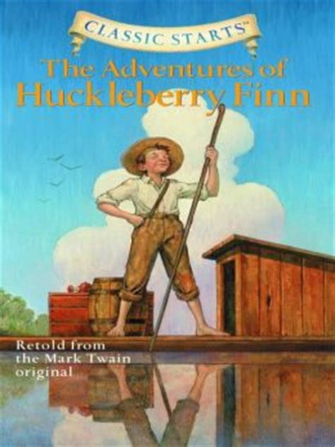 The Adventures Of Huckleberry Finn Classic Starts Series